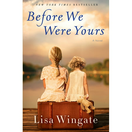 Before We Were Yours : A Novel (Was There Any Warning Before 9 11)