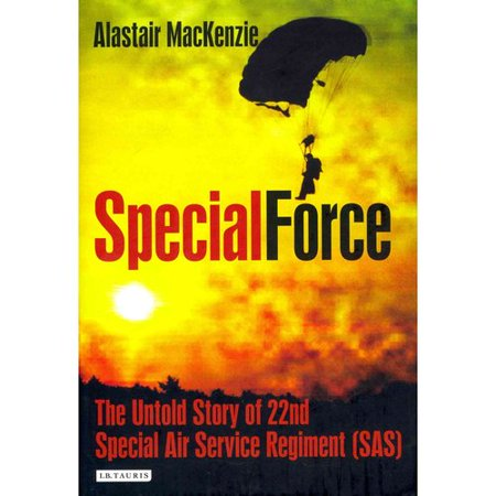 Special Force  The Untold Story Of 22Nd Special Air Service Regiment  Sas   Hardcover