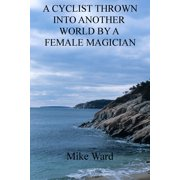 A Cyclist Thrown into Another World by a Female Magician - eBook