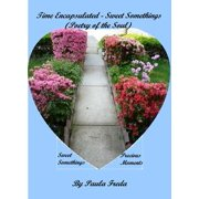 Time Encapsulated - Sweet Somethings (Poetry of the Soul) - eBook