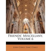Friends' Miscellany, Volume 6