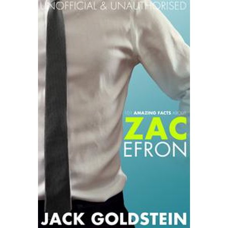 101 Amazing Facts about Zac Efron - eBook