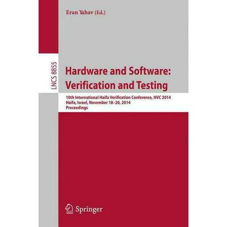 Hardware and Software: Verification and Testing: 10th International Haifa Verification Conference, Hvc 2014, Haifa, Israel, November 18-20, 2014, Proceedings