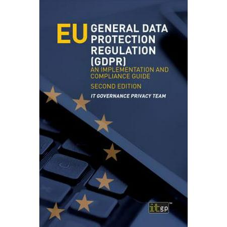 EU General Data Protection Regulation (GDPR) : An implementation and compliance (General Data Protection Regulation Eu 2016 679)