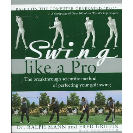 Swing Like a Pro: The Breakthrough Method of Perfecting Your Golf Swing