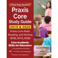 Praxis Core Study Guide 2019 & 2020: Praxis Core Math, Reading, and Writing (5732, 5712, 5722) [Core Academic Skills for Educators] (Paperback)