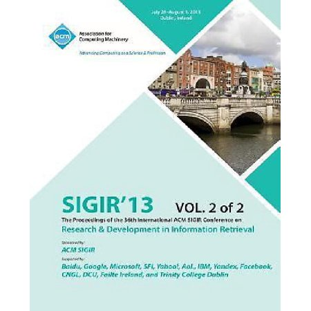Sigir 13 The Proceedings Of The 36Th International Acm Sigir Conference On Research   Development In Information Retrieval V2