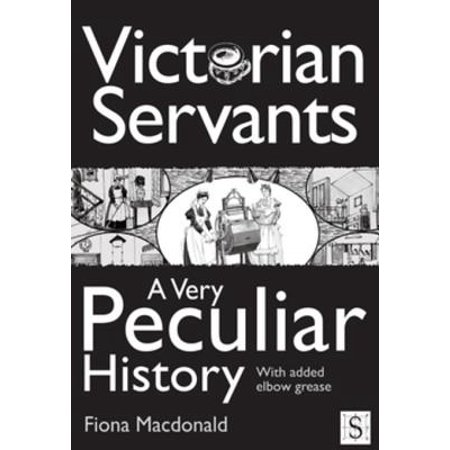 Victorian Servants, A Very Peculiar History - eBook (Very Victorian Bookmarks)