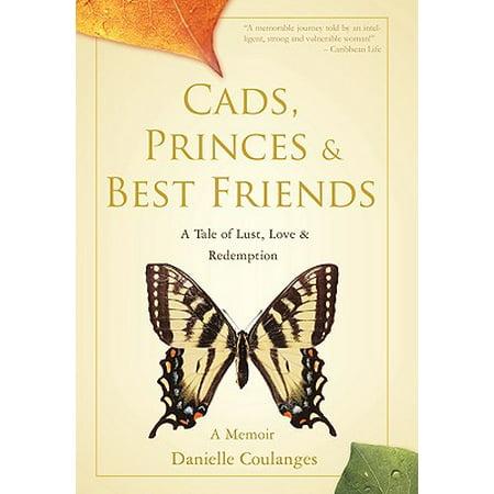 Cads, Princes & Best Friends