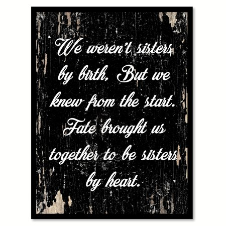 We weren't sisters by birth but we knew from the start fate brought us together to be sisters by heart Motivation Quote Saying Black Canvas Print with Picture Frame Home - Halloween Frame Ideas