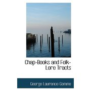 Chap-Books and Folk-Lore Tracts