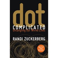 dot Complicated: Untangling Our Wired Lives (Paperback)