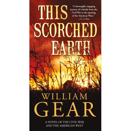 This Scorched Earth : A Novel of the Civil War and the American West (Civil War Gear)