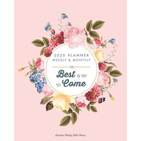 2020 Planner Weekly and Monthly - The Best Is Yet To Come Includes Weekly Bible Verses : Calendar Schedule at a Glance Overview To Do List Weekly Overview Agenda, January To December With Inspirational