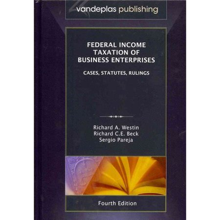 Federal Income Taxation Of Business Enterprises  Cases  Statutes  Rulings