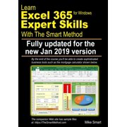 Learn Excel 365 Expert Skills with the Smart Method: First Edition: Updated for the January 2019 Semi-Annual Version 1808 (Paperback)