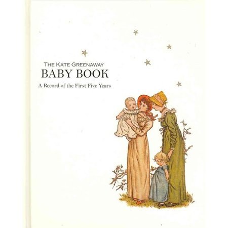 The Kate Greenaway Baby Book: A Record of the First Years by