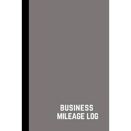 Business Mileage Log : Vehicle Mileage Journal, Mileage Log book for tax purposes, Mileage tracker notebook, Mileage Log book for (Best Way To Track Business Mileage)