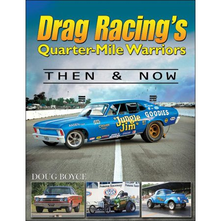 Drag Racing's Quarter-Mile Warriors: Then & Now (The Little Rascals Actors Then And Now)