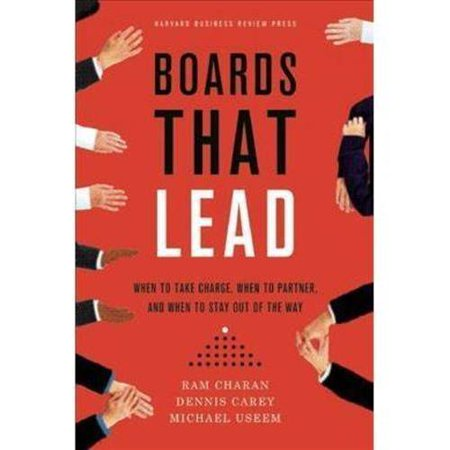 Boards That Lead  When To Take Charge  When To Partner  And When To Stay Out Of The Way