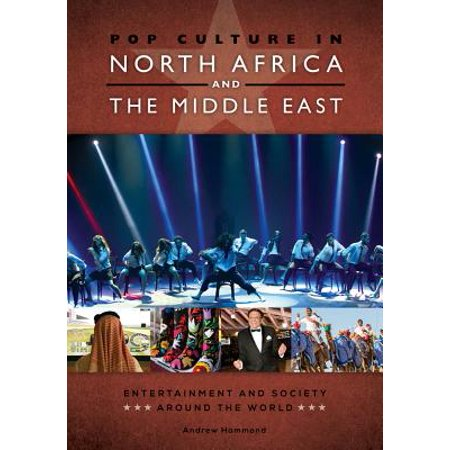 Pop Culture in North Africa and the Middle East: Entertainment and Society around the World - eBook - Halloween Days Out North East