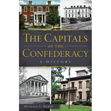 The Capitals of the Confederacy - eBook (List Of States And Capitals By Region)