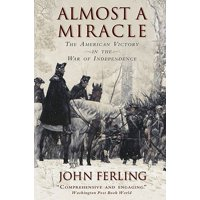 Almost a Miracle : The American Victory in the War of Independence