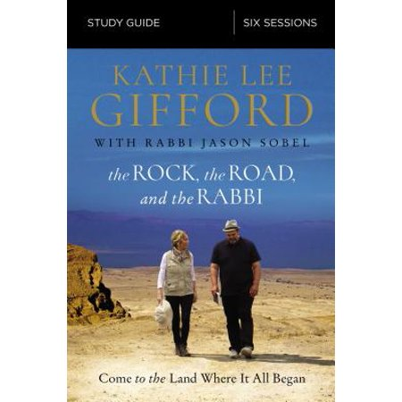 The Rock, the Road, and the Rabbi Study Guide : Come to the Land Where It All