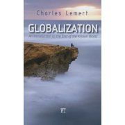 Globalization : An Introduction to the End of the Known World