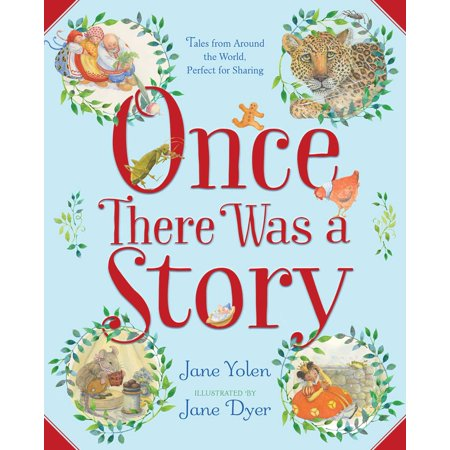 Once There Was a Story : Tales from Around the World, Perfect for