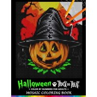 Trick or Treat Halloween Color by Numbers for Adults: Mosaic Coloring Book Stress Relieving Design Puzzle Quest (Paperback)