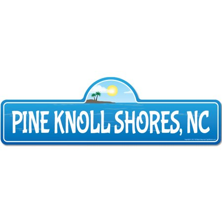 Pine Knoll Shores, NC North Carolina Beach Street Sign | Indoor/Outdoor | Surfer, Ocean Lover, Décor For Beach House, Garages, Living Rooms, Bedroom | Signmission Personalized Gift ()