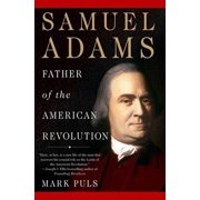 Samuel Adams : Father of the American Revolution