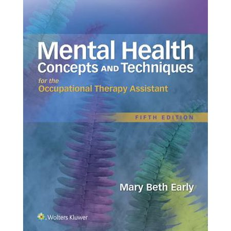 Mental Health Concepts and Techniques for the Occupational Therapy