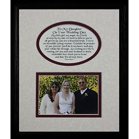 8X10 To My Daughter On Your Wedding Day Picture & Poetry Photo Gift Frame ~ Cream/Burgundy Mat With Black Frame ~ Great Wedding Day Keepsake Gift For The Bride From Her Mother Or
