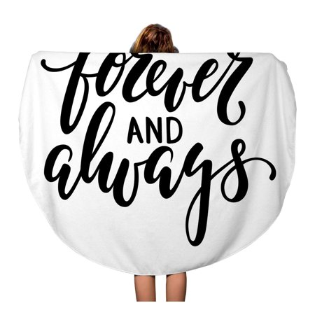 NUDECOR 60 inch Round Beach Towel Blanket Forever and Always Brush Pen Lettering for Holiday The Travel Circle Circular Towels Mat Tapestry Beach Throw - image 2 of 2