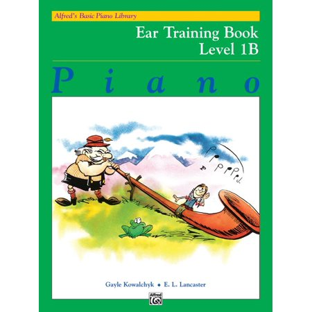 Alfred's Basic Piano Library: Alfred's Basic Piano Library Ear Training, Bk 1b (Paperback)