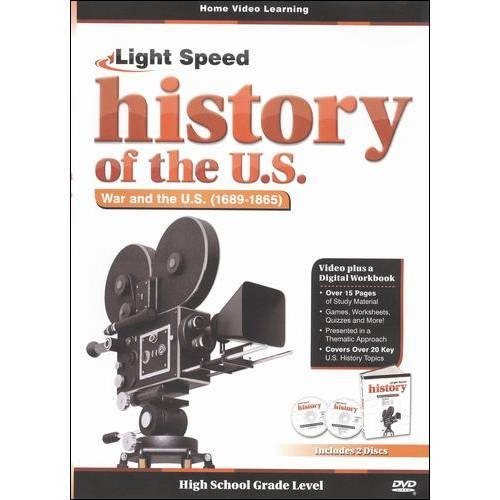Light Speed History Of The U.S.: War And The U.S. (1689-1865)