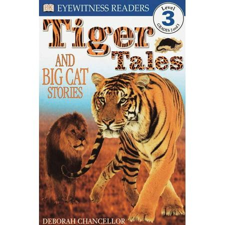 DK Readers L3: Tiger Tales : And Big Cat Stories
