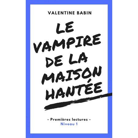 Le vampire de la maison hantée - Premières lectures (niveau 1) - eBook (Photos De Vampire D'halloween)
