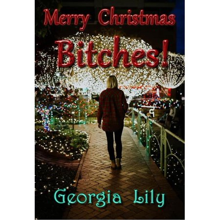 Merry Christmas Bitches - eBook ()