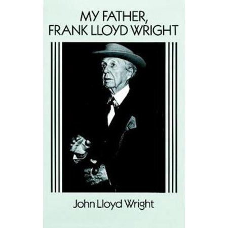 My Father, Frank Lloyd Wright - eBook