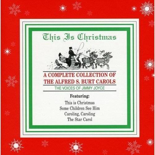 THIS IS CHRISTMAS: COMPLETE CAROLS BY ALFRED BURT