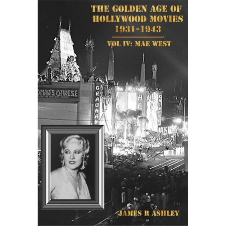 The Golden Age of Hollywood Movies 1931-1943: Vol IV, Mae West - eBook - West Hollywood Halloween Directions