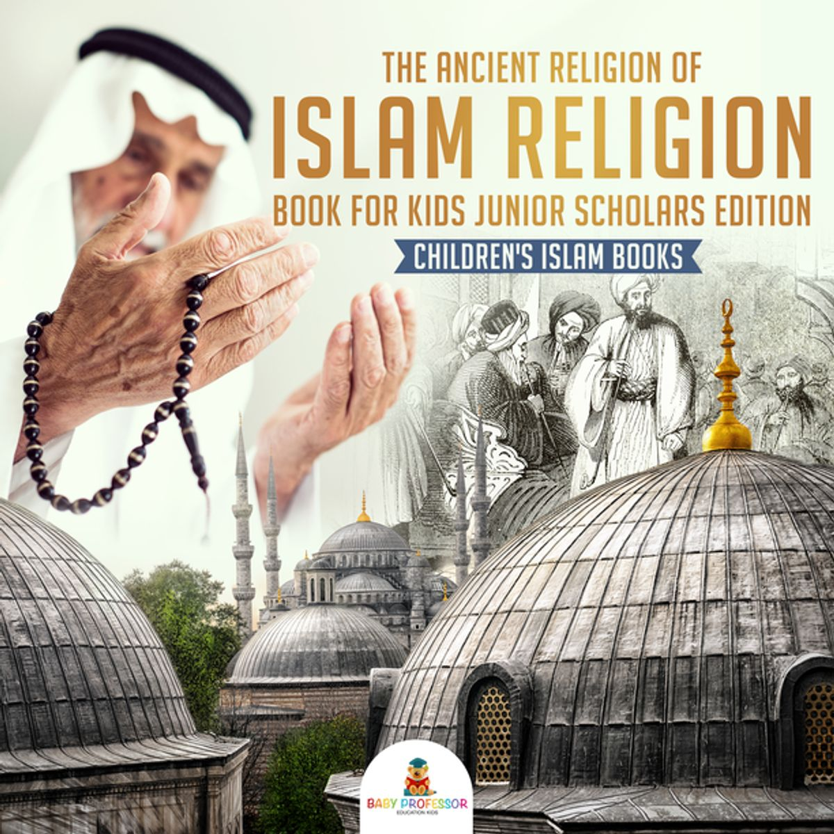 The Ancient Religion of Islam Religion Book for Kids ...