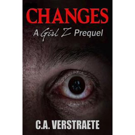 Changes, A Girl Z Prequel, A Zombie Story - - Rosemary Zombie Girl