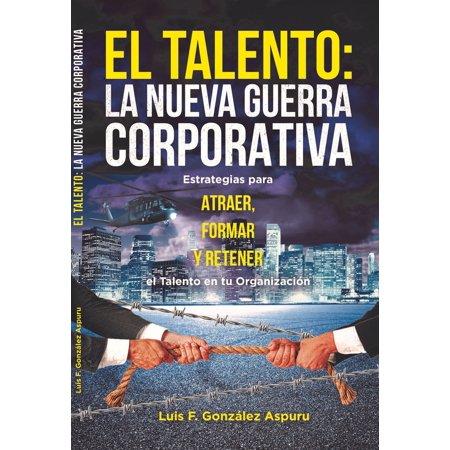 TALENTO LA NUEVA GUERRA CORPORATIVA - eBook (Nueva Temporada De Tengo Talento Mucho Talento)
