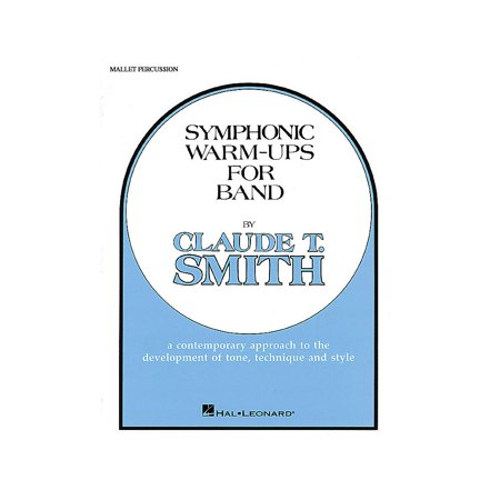 Hal Leonard Symphonic Warm-Ups for Band (Mallet Percussion) Concert Band Level 2-3 Composed by Claude T.