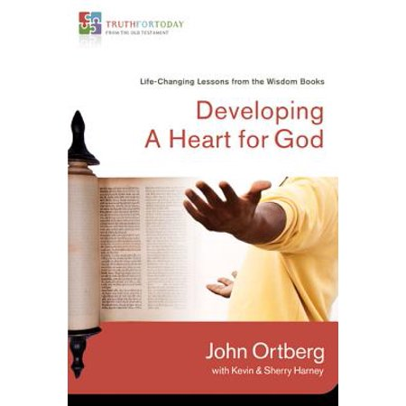 Developing a Heart for God : Life-Changing Stories from the Wisdom