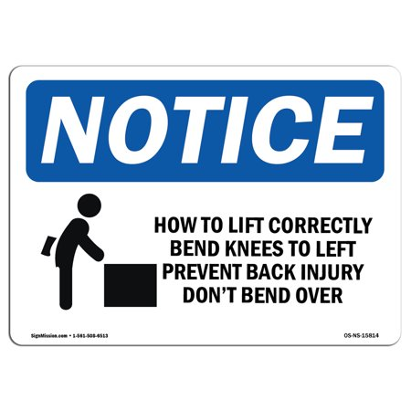 OSHA Notice Sign - NOTICE How To Lift Correctly Prevent Back Injury | Choose from: Aluminum, Rigid Plastic or Vinyl Label Decal | Protect Your Business, Work Site, Warehouse & - Prevent Signs